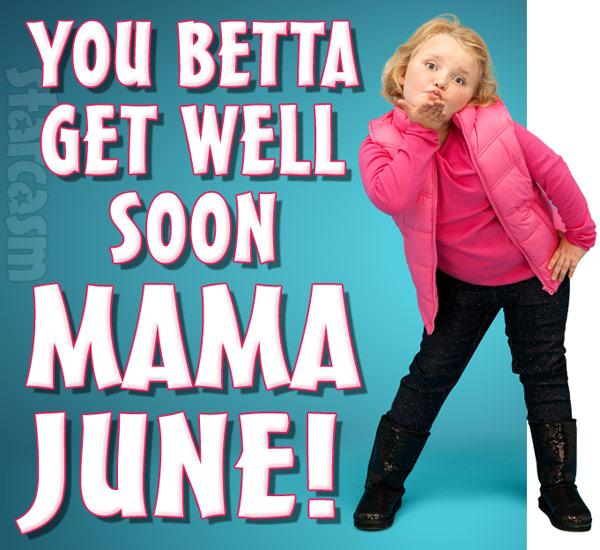 Honey Boo Boo Get well soon Mama June