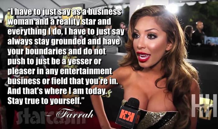 Farrah Abraham red carpet quote