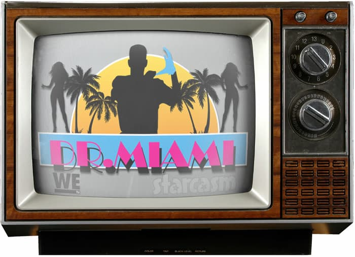 Dr Miami reality series TV show WE tv