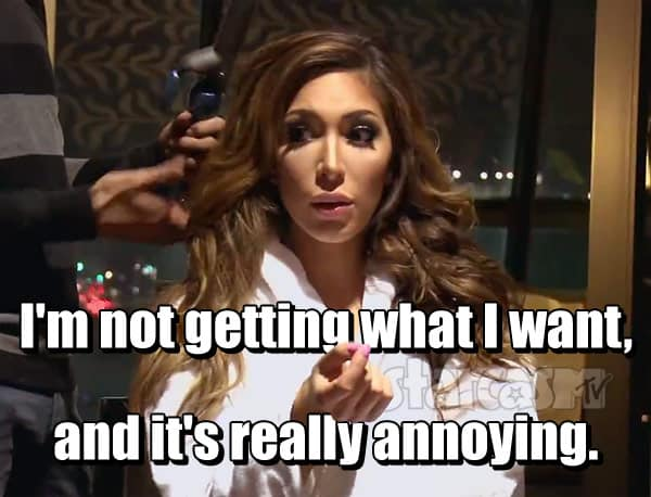 Farrah Abraham quote getting what I want