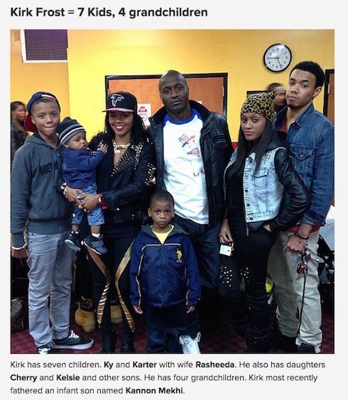 How many kids and baby mamas does Kirk Frost have 1