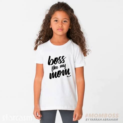 Farrah Abraham Boss Like My Mom kids shirt