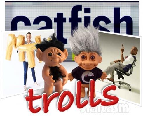 MTV Catfish Trolls
