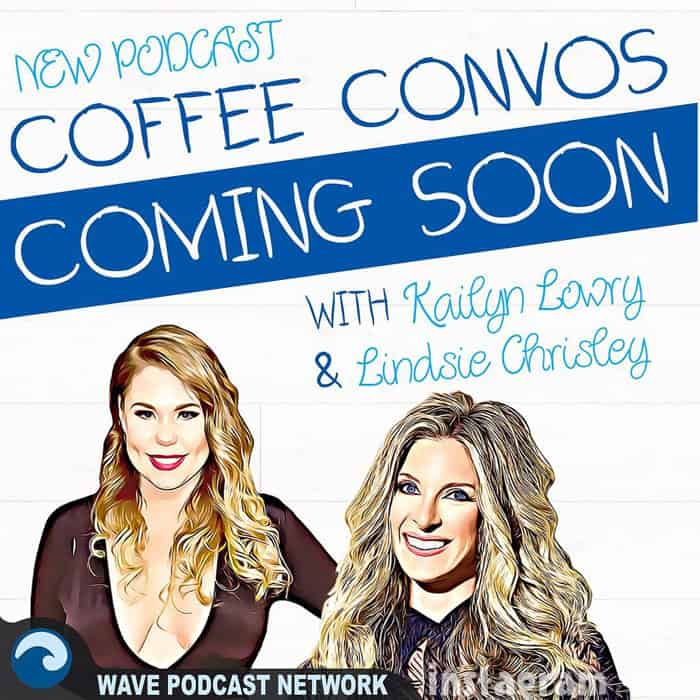 Kail Lowry podcast with Lindsie Chrisley Coffee Convos