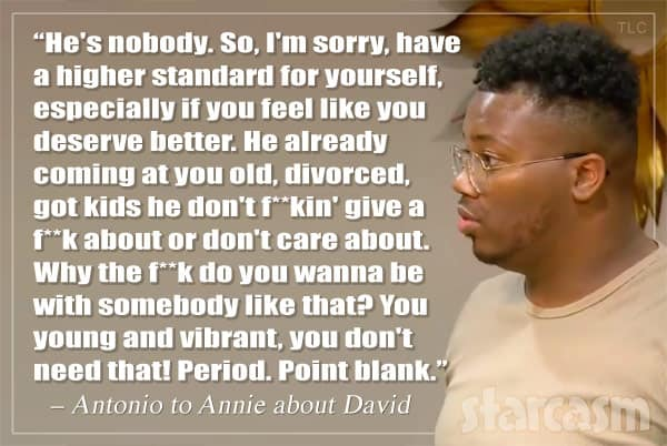 90 Day Fiance Antonio offers his opinion on David to Annie quote