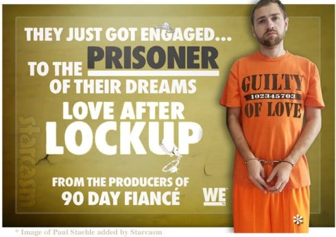 Love After Lockup WEtv reality show by 90 Day Fiance producers