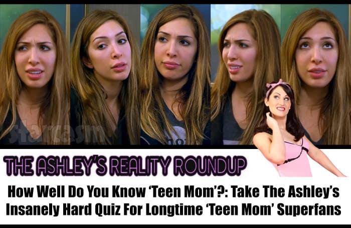 Farrah Abraham faces The Ashley Teen Mom quiz