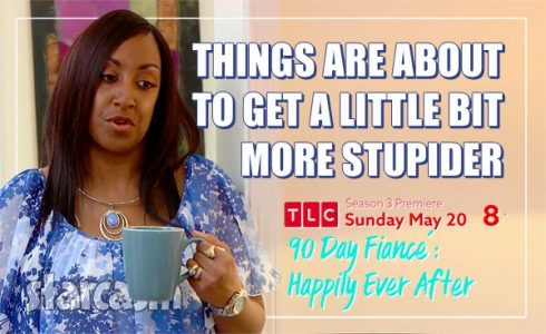 90 Day Fiance Happilt Ever After Chantel's mom more stupider quote