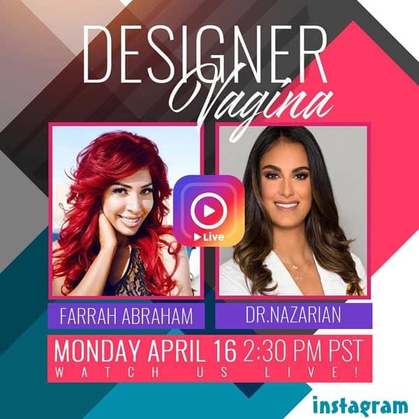 Farrah Abraham Designer Vagina vaginal surgery live Instagram event with Dr Sheila Nazarian