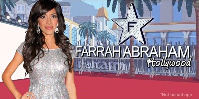 Farrah Abraham Hollywood app like Kim Kardashian's