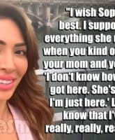 Teen Mom Farrah Abraham Sophia quote