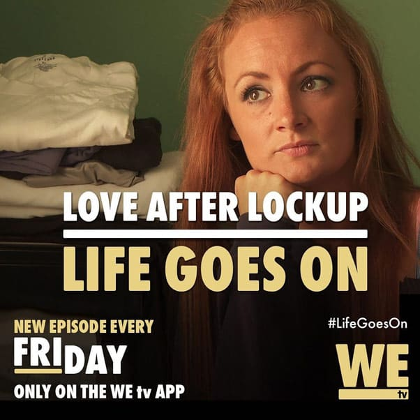 Caitlin Love After Lockup Life Goes On WE tv new series