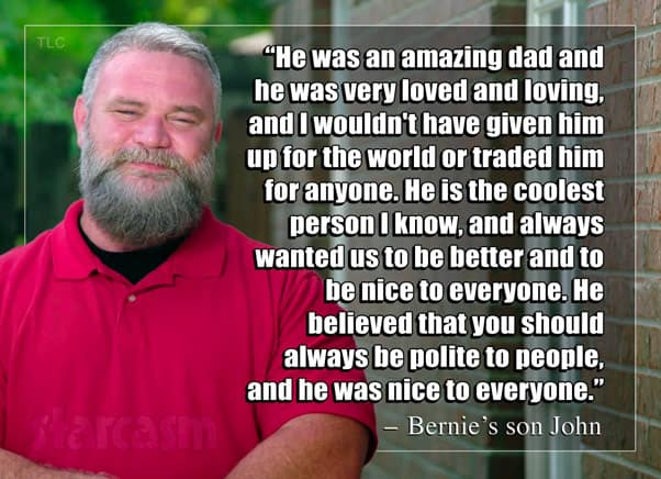 Seeking Sister Wife Bernie's son John quote about his dad after he died