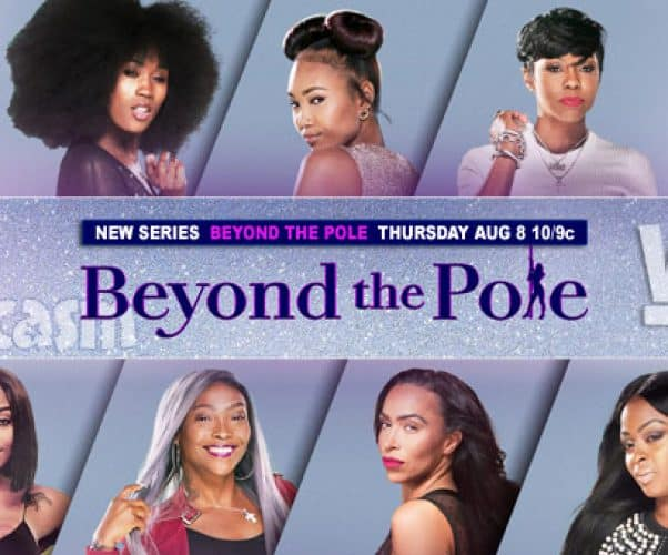 WE tv stripper reality series Beyond the Pole
