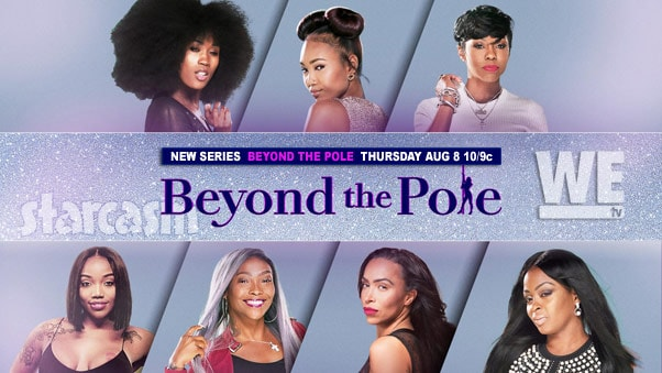 WE tv stripper reality series Beyond the Pole cast photos