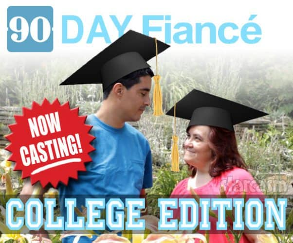 90 Day Fiance College Edition now casting