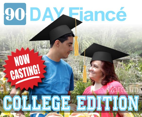 90 Day Fiance: College Edition now casting