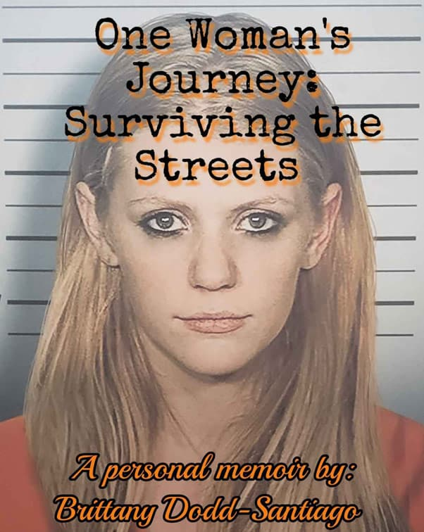 Love After Lockup Life After Lockup Brittany Dodd-Santiago book cover One Woman's Journey: Surviving the Streets