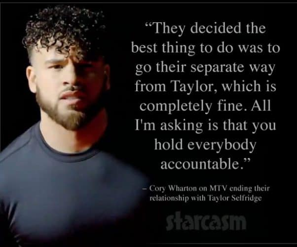 Cory Wharton quote about MTV firing Taylor Selfridge